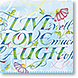 Live, Love, Laugh - Design Collections from Colorful Images